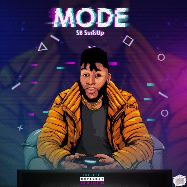 """SB SurfsUp Is Back With His New Single """"Mode"""""""